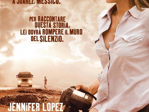 """""""Bordertown"""" film di  Gregory Nava per parlare delle donne di Juarez (Messico)"""
