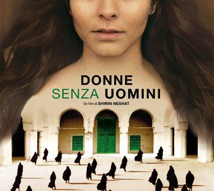 """Donne senza uomini"" regia di Shirin Neshat"