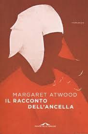 """""""Il racconto dell'ancella"""" di Margaret Atwood e la sua lezione"""