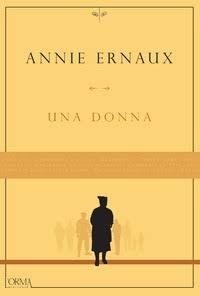 """""""Una donna"""" di Annie Ernaux"""